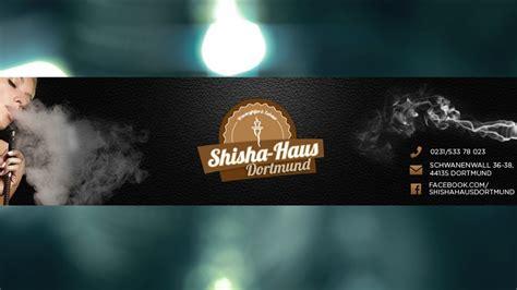 Shishahaus Dortmund Youtube