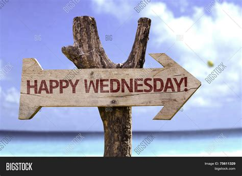 Happy Wednesday Sign Beach On Image & Photo  Bigstock. Vidal Sassoon Academy Chicago. Microsoft Visual Studio 8 0 2 Zone Heating. Discount Cell Phone Companies. University Of Oklahoma Journalism. Private Schools In Colorado Springs Co. Fort Worth Massage School Plumbers Local 130. Computer Driver Problems Direct Tv Commerical. Cloud Computing Consulting Services