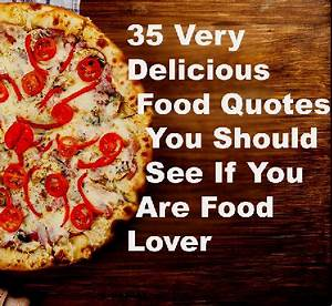 35 Very Delicio... Sweet Delicacies Quotes