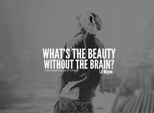 Beauty Vs Brain... Brain Beauty Quotes