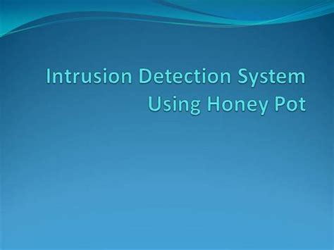 honey pots intrusion detection system intrusion detection system authorstream