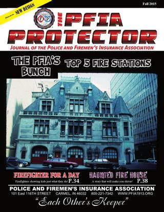 Goods & services:insurance association, underwriting of accident, health and life insurance, and annuities for member police and firemen, police and firemen's insurance association. The PFIA Protector - Fall 2015 by Police and Firemen's Insurance Association - Issuu