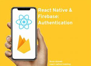 React Native  U0026 Firebase  Authentication  U2013 React Native