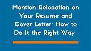 mentioning relocation on your resume and cover letter With how to mention relocation in a cover letter
