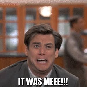 It Was Me Meme - jim carrey gifs for every situation