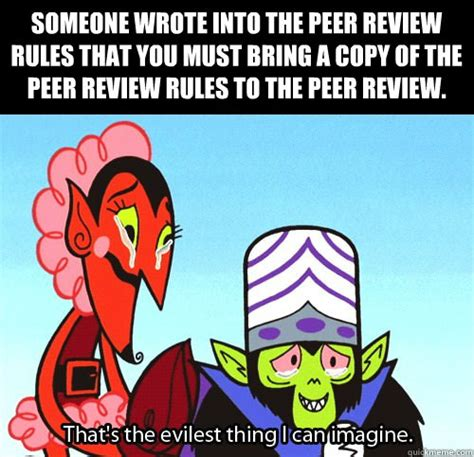 Kidz Bop Meme - someone wrote into the peer review rules that you must bring a copy of the peer review rules to