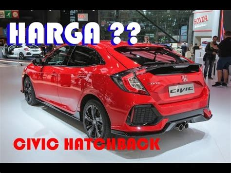 harga honda civic hatchback indonesia youtube