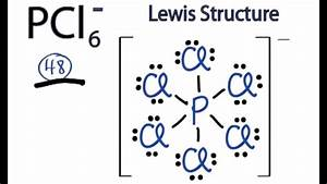 Pcl6- Lewis Structure  How To Draw The Lewis Structure For Pcl6-