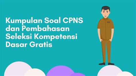 Untuk mengunduh contoh soal diatas silakan klik dibawah ini; Kumpulan Soal CPNS dan Pembahasan Seleksi Kompetensi Dasar ...