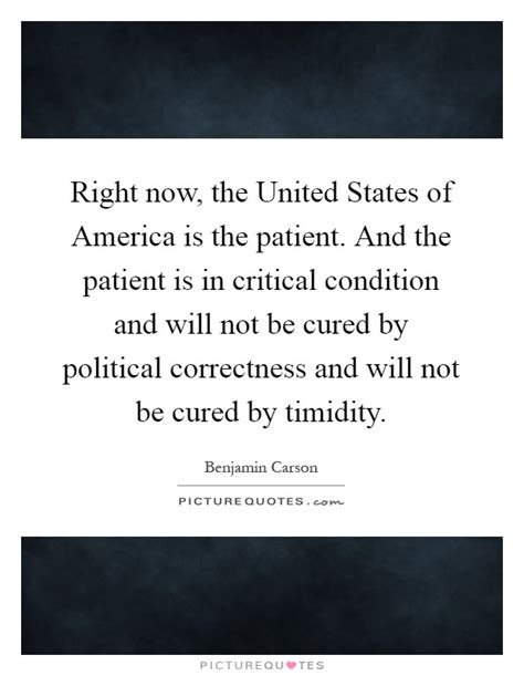 right now the united states of america is the patient and the quotes