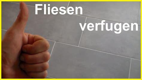 Verfugen Bodenfliesen by Fliesen Fugen Fliesen Verfugen How To Grout Tiles