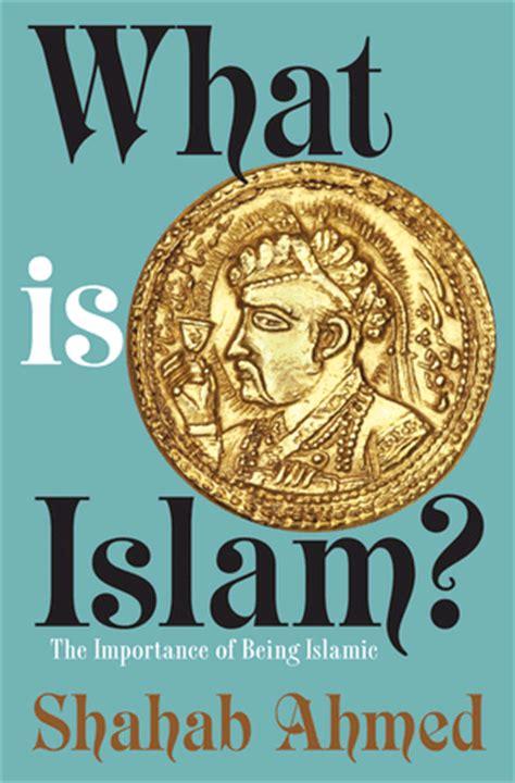 shahab ahmeds   islam turns modern islamic
