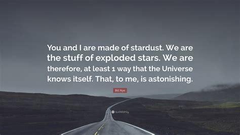 bill nye quote       stardust