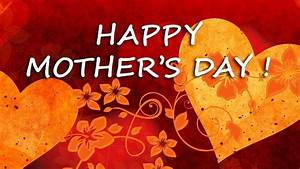 HAPPY MOTHER'S DAY 2018! - Video Greeting Card, Tribute ...