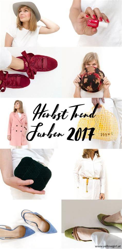Trendfarben Herbst 2017 by Herbst Trendfarben 2017 Yellowgirl Der Diy Lifestyle