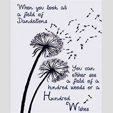 Dandelion Wishes  Gives You A Whole New Perspective When You Look At It This Way! Quotes