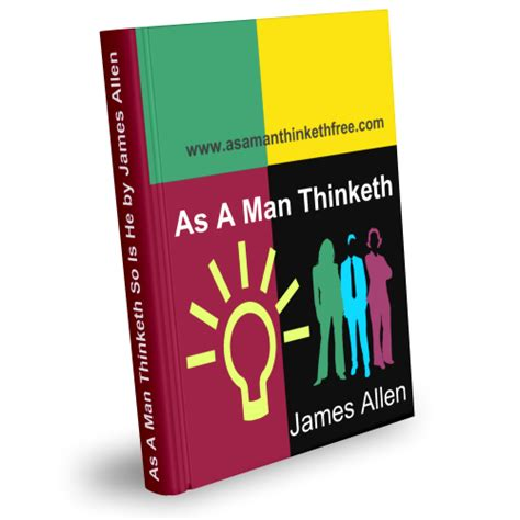As A Man Thinketh So Is He By James Allen Pdf Free Download