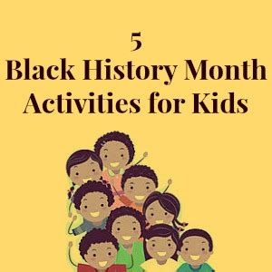 black history month activities for 303 | Black History Month Activities for Kids