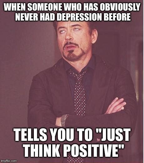 Memes About Depression - why are there people in this day and age who believe depression is made up girlsaskguys