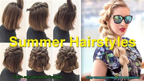 easy cute short summer hairstyles easy summer