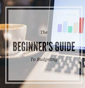 The Beginner U0026 39 S Guide To Budgeting
