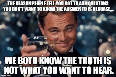 Truth Meme - truth hurts imgflip