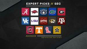 2018 SEC Expert Picks Overrated Underrated Teams And