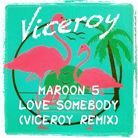 maroon  love  viceroy remix  viceroy