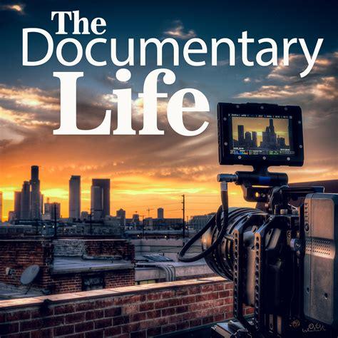The Documentary Life  Filmmaking  Documentary Films