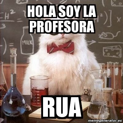Chemistry Cat Meme Generator - meme chemistry cat hola soy la profesora rua 2640316