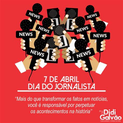 7 de Abril – Dia do Jornalista | Blog do Didi Galvão