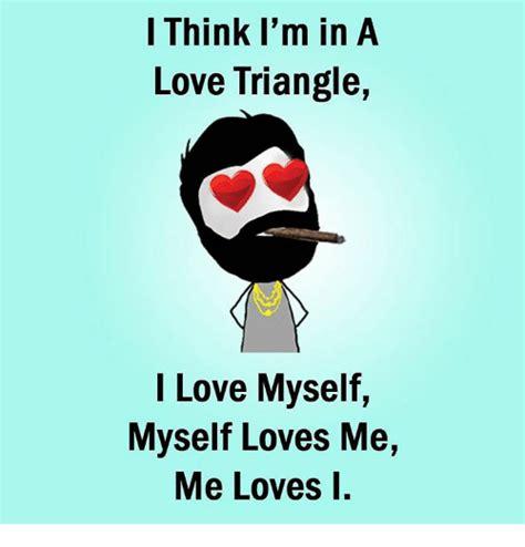 I Love Me Meme - 25 best memes about i love myself i love myself memes