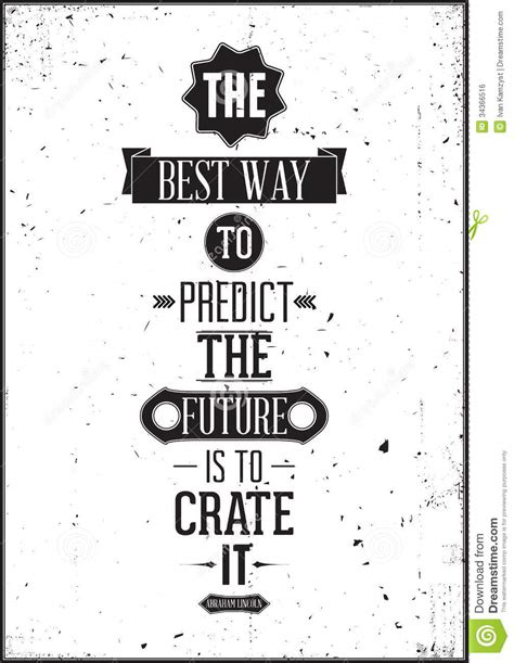 The Best Way To Predict The Future Is To Create It Royalty