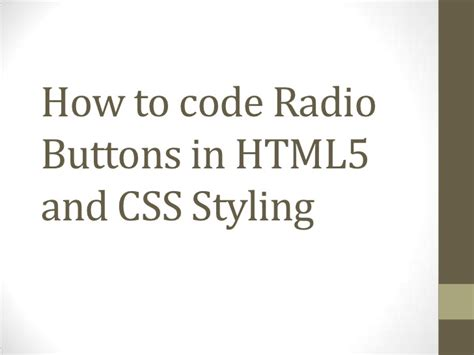 how to code radio buttons in html5 and css styling