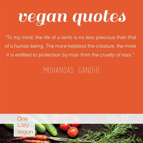 inspiration cuisine vegan quotes one lazy vegan