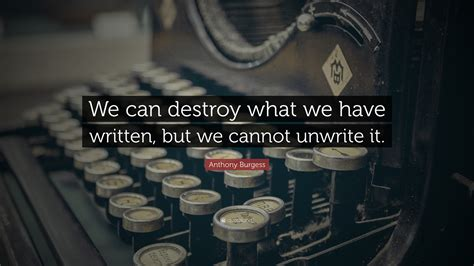 """we Can Destroy What We Have"