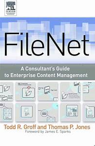 Filenet  A Consultants Guide To Enterprise Content