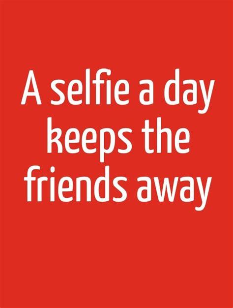 good selfie quotes  cute captions  quotes