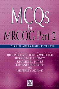Mcqs For Mrcog Part 2   A Self-assessment Guide