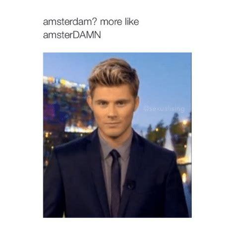 Amsterdam Memes - amsterdam more like amsterdamn amsterdam meme on sizzle