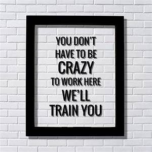 You don't h... Funny Work Experience Quotes
