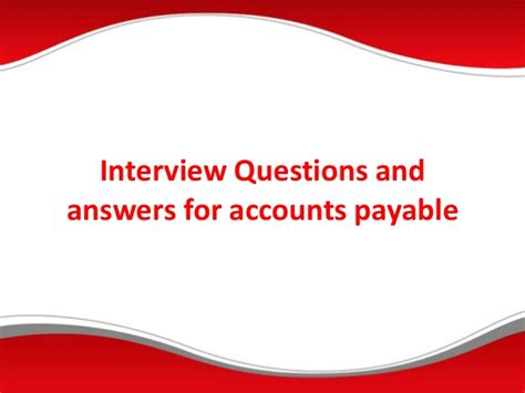 Accounts Payable Questions And Answers For questions and answers for accounts payable