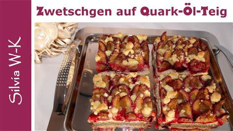 zwetschgenkuchen saftig quark oel teig streusel
