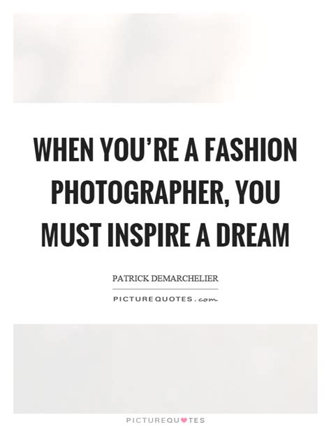 youre  fashion photographer   inspire