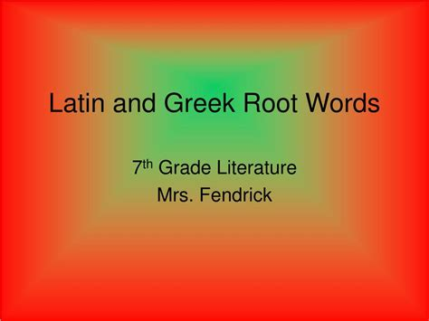 Ppt  Latin And Greek Root Words Powerpoint Presentation Id173520