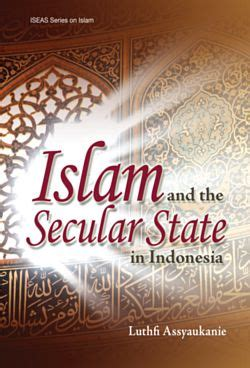 Islam And The Secular State In Indonesia Bookshop Iseas