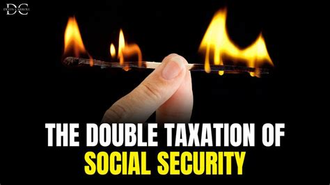 The Double Taxation of Social Security - Social Security ...