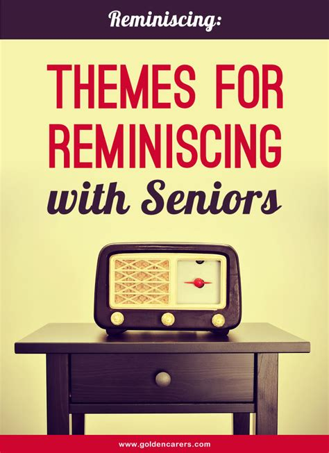 reminiscing themes  seniors