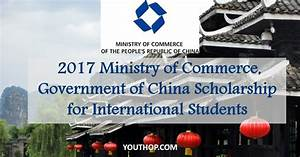 2017 Ministry of Commerce, Government of China Scholarship ...