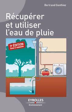 recuperer l eau de pluie pour les toilettes r 233 cup 233 rer l eau de pluie pour la maison ou le jardin renov syst 232 me d comment et